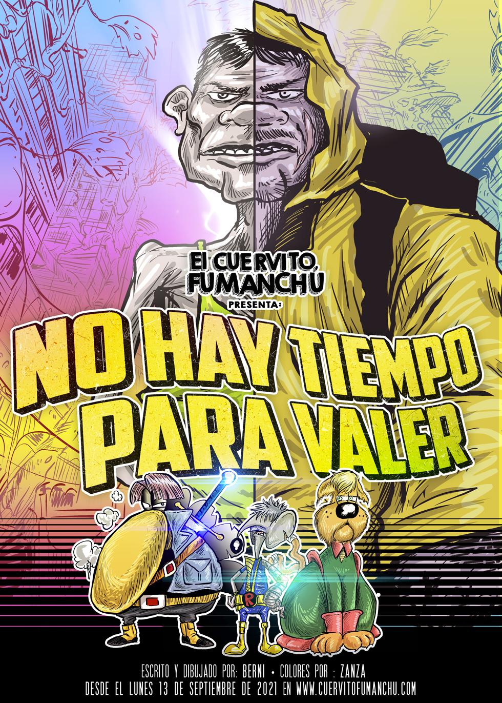 El Cuervito Fumanchú presenta: «NO HAY TIEMPO PARA VALER»